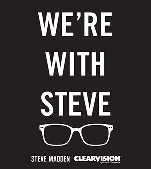 57b3933a6b5e9 Clearvision promotes its recent association with Steve Madden.