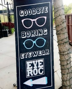 Eye Roc Eyewear Goodbye Boring Eyewear signage