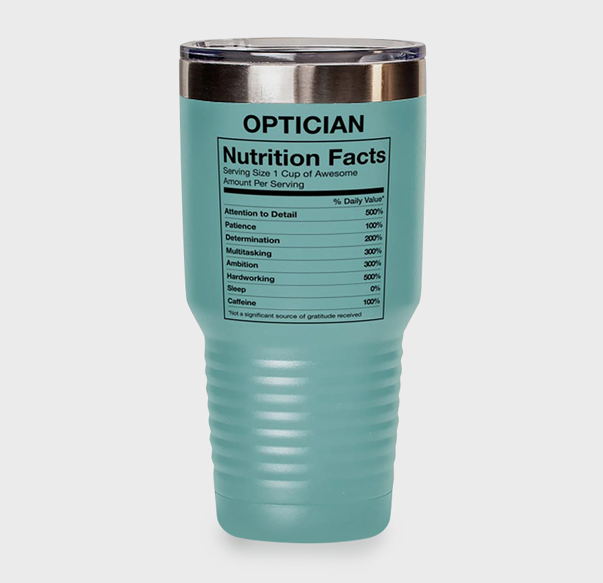 Optician Nutrition Facts Insulated Tumbler Mug from MUGSOLOGY